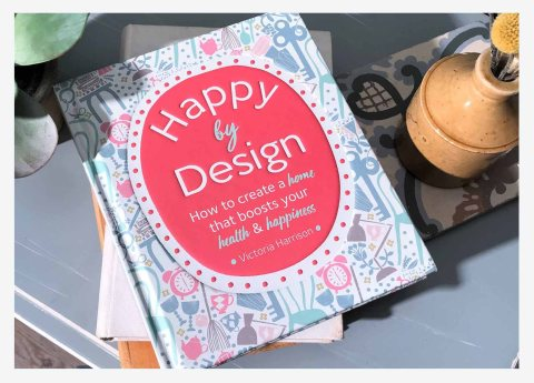Happy by Design // How to create a happy home